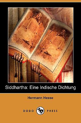 Siddhartha: Eine Indische Dichtung (Dodo Press) 9781409928119