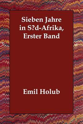 Sieben Jahre in SD-Afrika, Erster Band 9781406808223