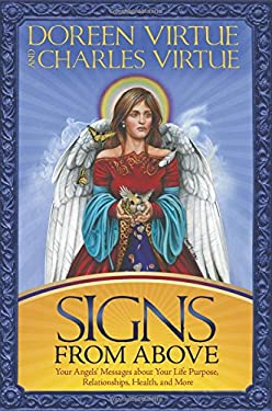 Signs from Above: Your Angels' Messages about Your Life Purpose, Relationships, Health, and More 9781401918514