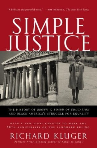 Simple Justice: The History of Brown V. Board of Education and Black America's Struggle for Equality 9781400030613
