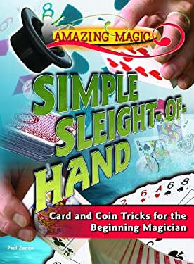 Simple Sleight-Of-Hand: Card and Coin Tricks for the Beginning Magician 9781404210707