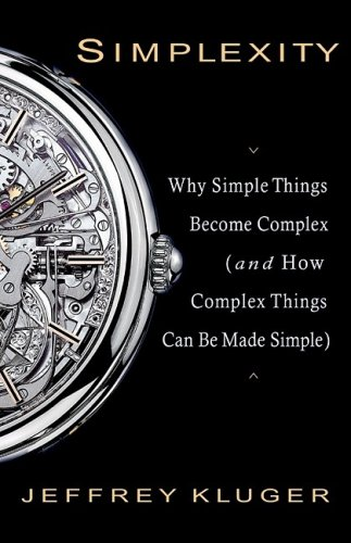 Simplexity: Why Simple Things Become Complex (and How Complex Things Can Be Made Simple) 9781401309930