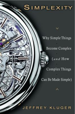 Simplexity: Why Simple Things Become Complex (and How Complex Things Can Be Made Simple) 9781401390242