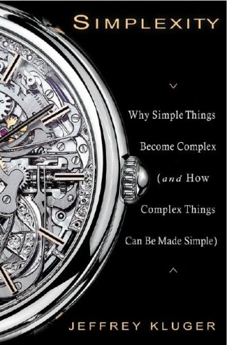 Simplexity: Why Simple Things Become Complex (and How Complex Things Can Be Made Simple) 9781401303013