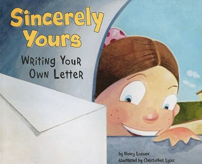 Sincerely Yours: Writing Your Own Letter 9781404853393