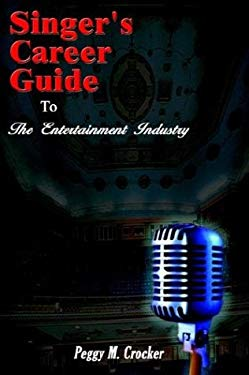 Singer's Career Guide to the Entertainment Industry 9781403339881