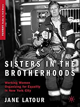Sisters in the Brotherhoods: Working Women Organizing for Equality in New York City 9781403967589