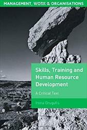 Skills, Training and Human Resource Development: A Critical Text