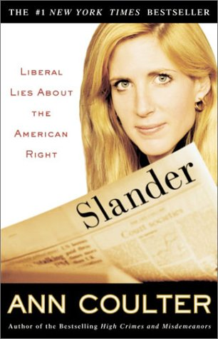 Slander: Liberal Lies about the American Right 9781400046614