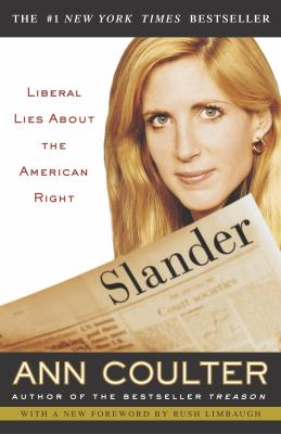 Slander: Liberal Lies about the American Right 9781400049523