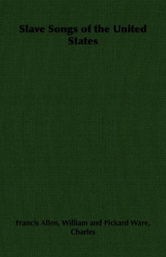 Slave Songs of the United States 9781406795882