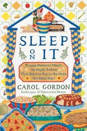 Sleep on It: Prepare Delicious Meals the Night Before That You Can Pop in the Oven the Next Day! 6041592