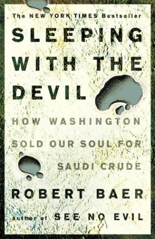 Sleeping with the Devil: How Washington Sold Our Soul for Saudi Crude 9781400052684
