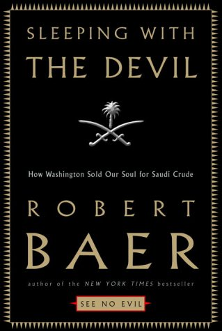 Sleeping with the Devil: How Washington Sold Our Soul for Saudi Crude 9781400050215