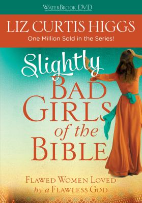 Slightly Bad Girls of the Bible 9781400072149