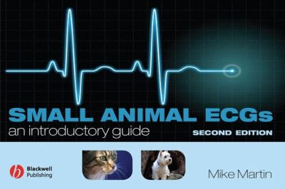 Small Animal ECGs: An Introductory Guide 9781405141604