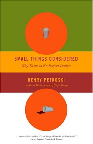 Small Things Considered: Why There Is No Perfect Design 9781400032938
