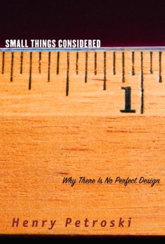 Small Things Considered: Why There Is No Perfect Design 9781400040506