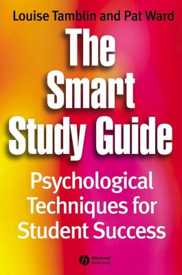 Smart Study Guide: Psychological Techniques for Student Success 9781405121170