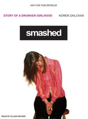 Smashed: Story of a Drunken Girlhood 9781400101542