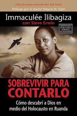 Sobrevivir Para Contarlo: Como Descubri A Dios en Medio del Holocausto en Rwanda = Left to Tell 9781401912024