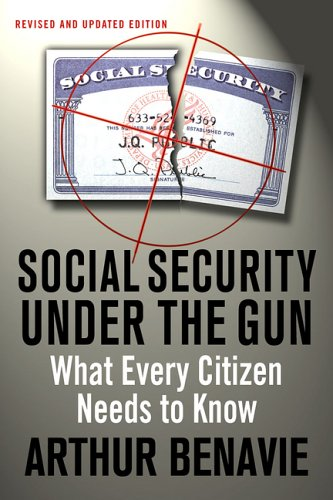 Social Security Under the Gun: What Every Informed Citizen Needs to Know about Pension Reform 9781403961228
