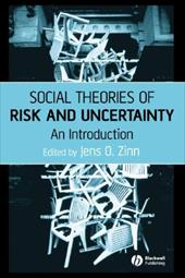 Social Theories of Risk and Uncertainty: An Introduction