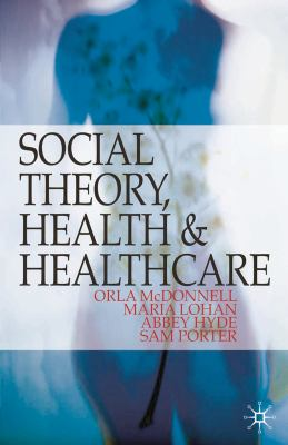 Social Theory, Health and Healthcare 9781403989536