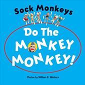 Sock Monkeys Do the Monkey Monkey! 6058896