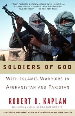 Soldiers of God: With Islamic Warriors in Afghanistan and Pakistan 9781400030255