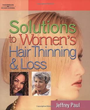 Solutions to Women's Hair Thinning and Loss: Restoring Beautiful Hair 9781401840808