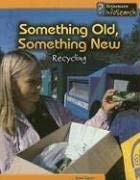 Something Old, Something New: Recycling 9781403468499