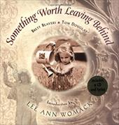 Something Worth Leaving Behind [With CD] 6042873