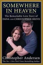 Somewhere in Heaven: The Remarkable Love Story of Dana and Christopher Reeve 6041817