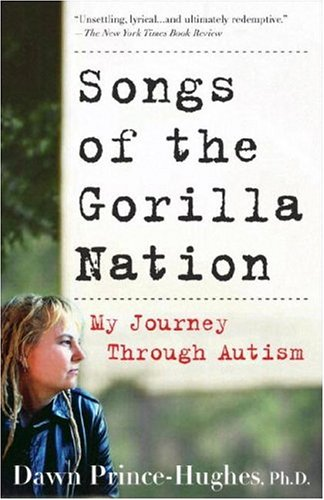 Songs of the Gorilla Nation: My Journey Through Autism 9781400082155