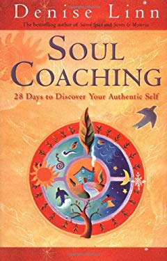 Soul Coaching: 28 Days to Discover Your Authentic Self 9781401902315