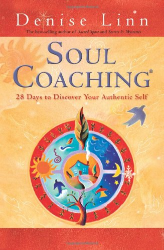 Soul Coaching: 28 Days to Discover Your Authentic Self 9781401930714