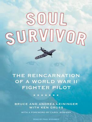 Soul Survivor: The Reincarnation of a World War II Fighter Pilot 9781400113873