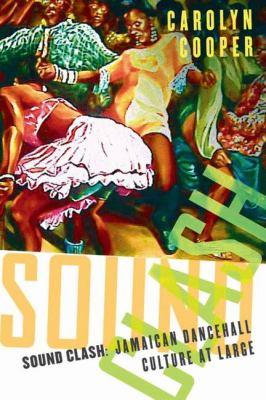 Sound Clash: Jamaican Dancehall Culture at Large 9781403964250
