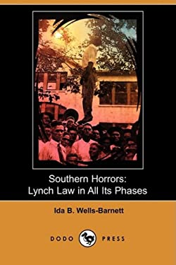 Southern Horrors: Lynch Law in All Its Phases (Dodo Press) 9781409916048