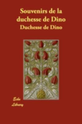 Souvenirs de La Duchesse de Dino 9781406873863