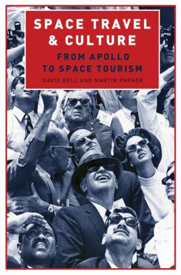 Space Travel and Culture Space Travel and Culture Space Travel and Culture Space Travel and Culture: From Apollo to Space Tourism from Apollo to Space 9781405193320