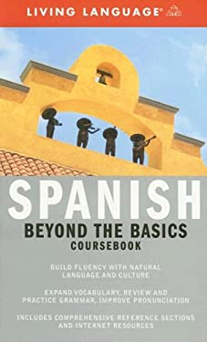 Spanish Beyond the Basics Coursebook 9781400021611