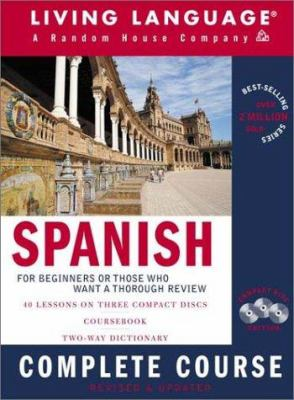Spanish Complete Course: Basic-Intermediate, Compact Disc Edition [With CoursebookWith Dictionary] 9781400020317