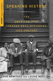 Speaking History: Oral Histories of the American Past, 1865-Present 6075597