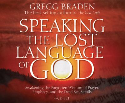 Speaking the Lost Language of God 9781401907648