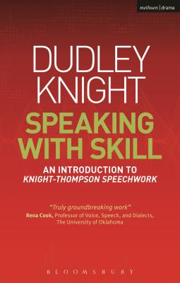 Speaking with Skill: A Skills Based Approach to Speech Training 9781408156896