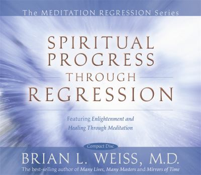Spiritual Progress Through Regression 9781401922344