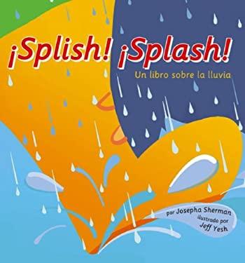Splish! Splash!: Un Libro Sobre la Lluvia 9781404832329