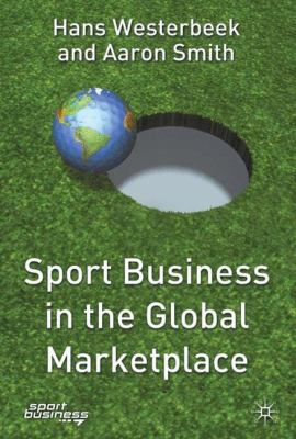 Sport Business in the Global Marketplace 9781403903006